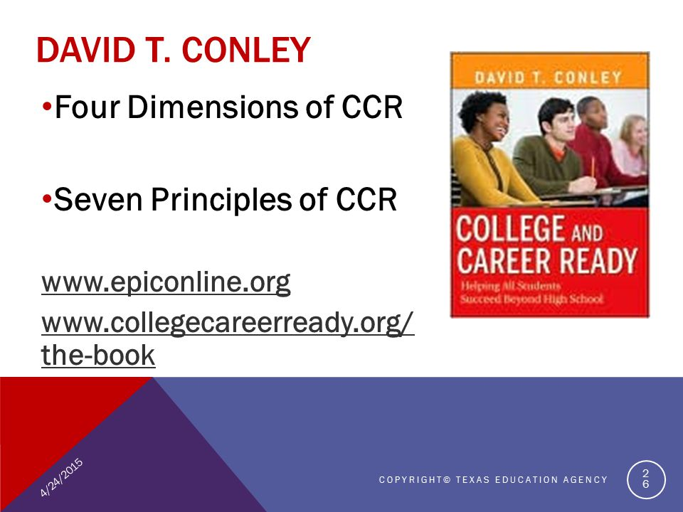 Four Dimensions of CCR Seven Principles of CCR www.epiconline.org www.collegecareerready.org/ the-book DAVID T.