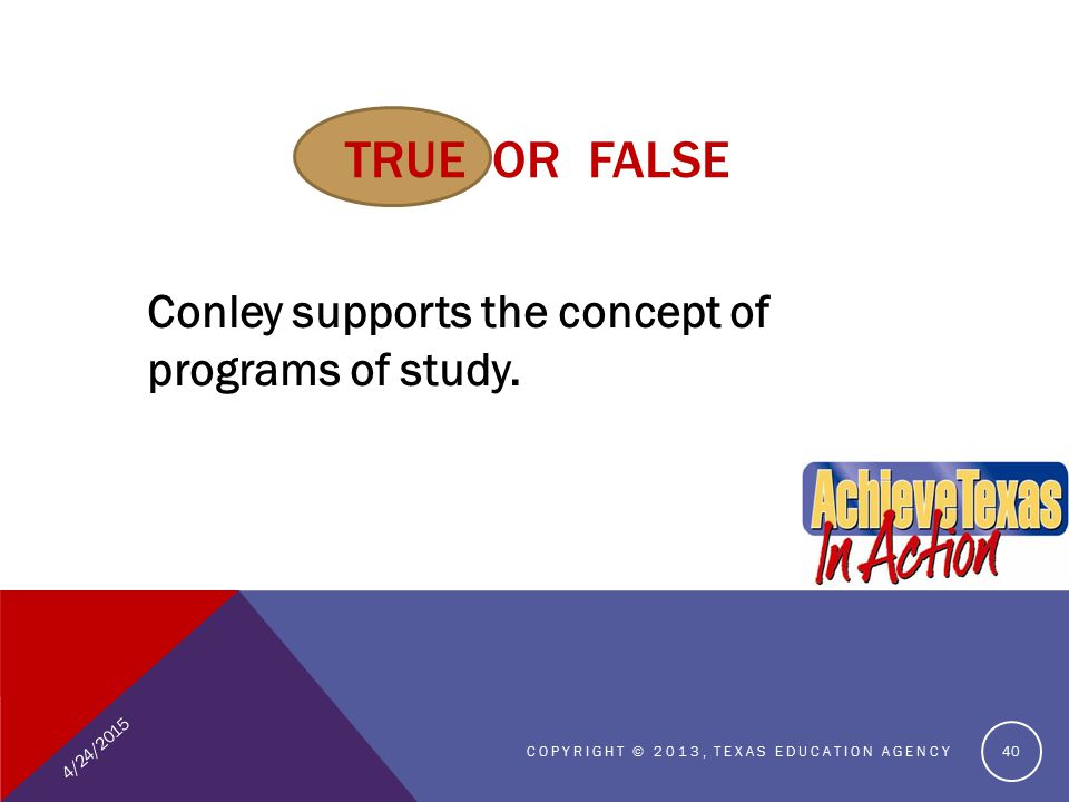 TRUE OR FALSE Conley supports the concept of programs of study.
