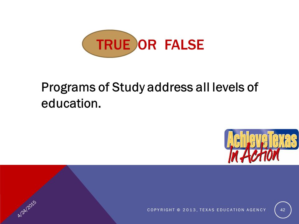 TRUE OR FALSE Programs of Study address all levels of education.