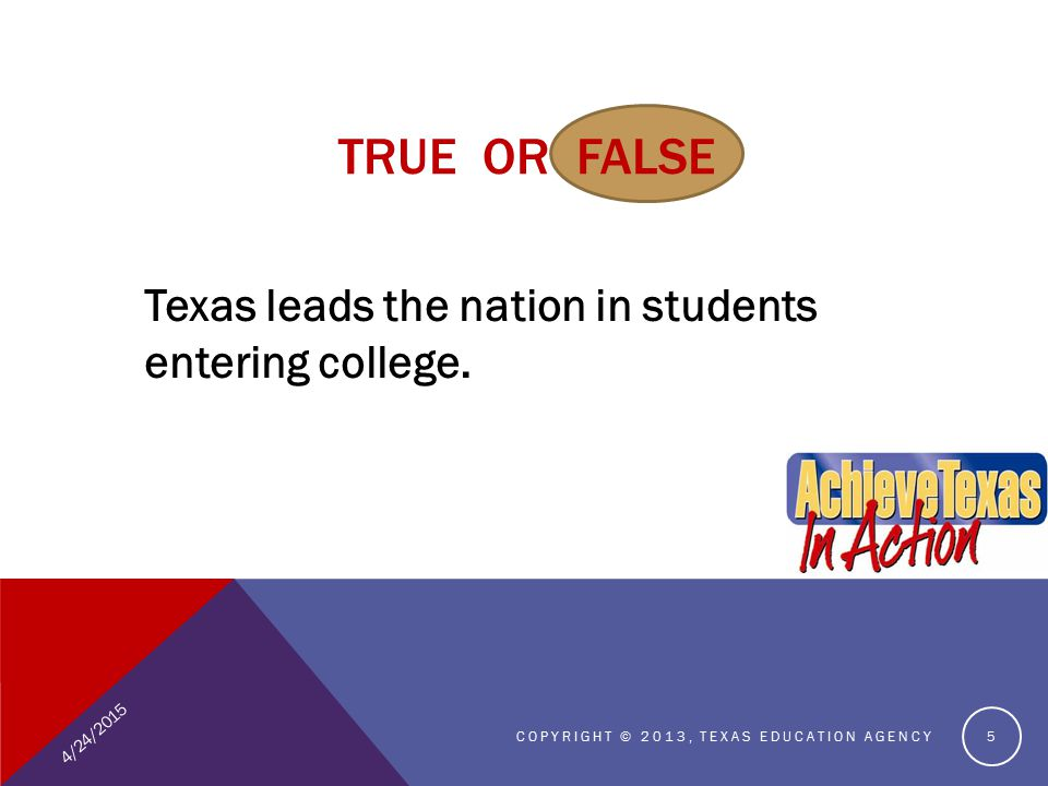 TRUE OR FALSE Texas leads the nation in students entering college.