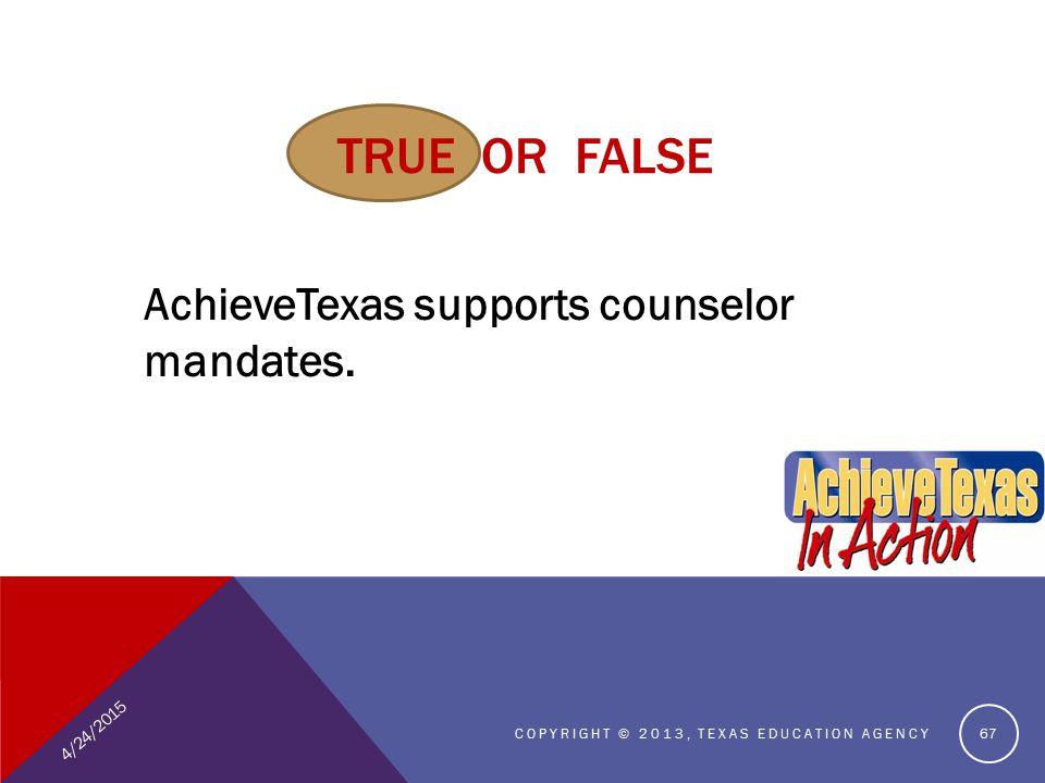 TRUE OR FALSE AchieveTexas supports counselor mandates.
