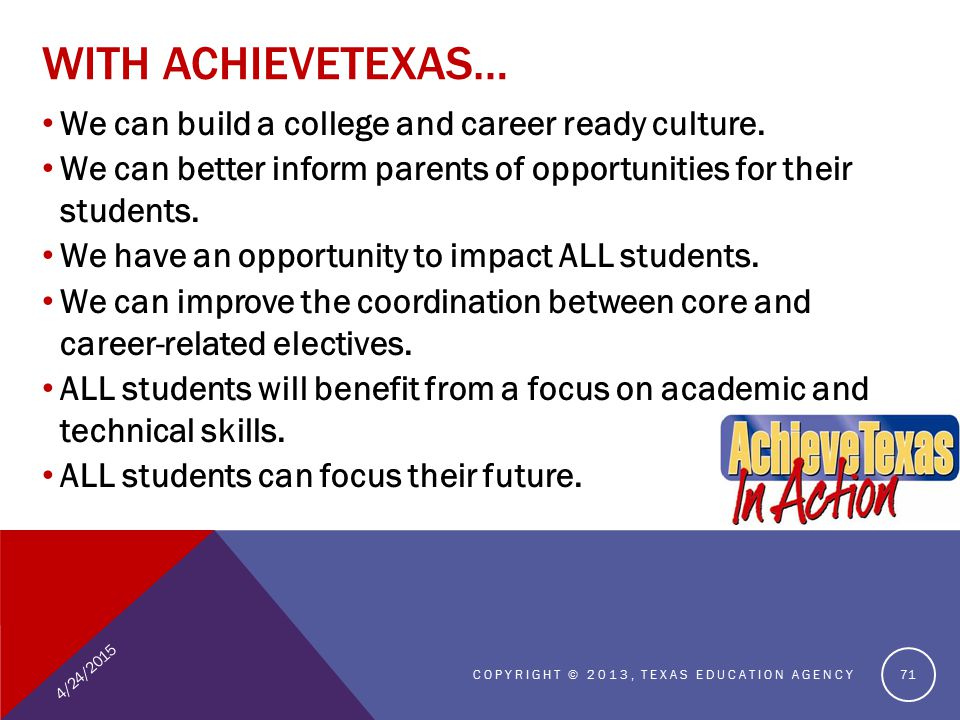 WITH ACHIEVETEXAS… We can build a college and career ready culture.