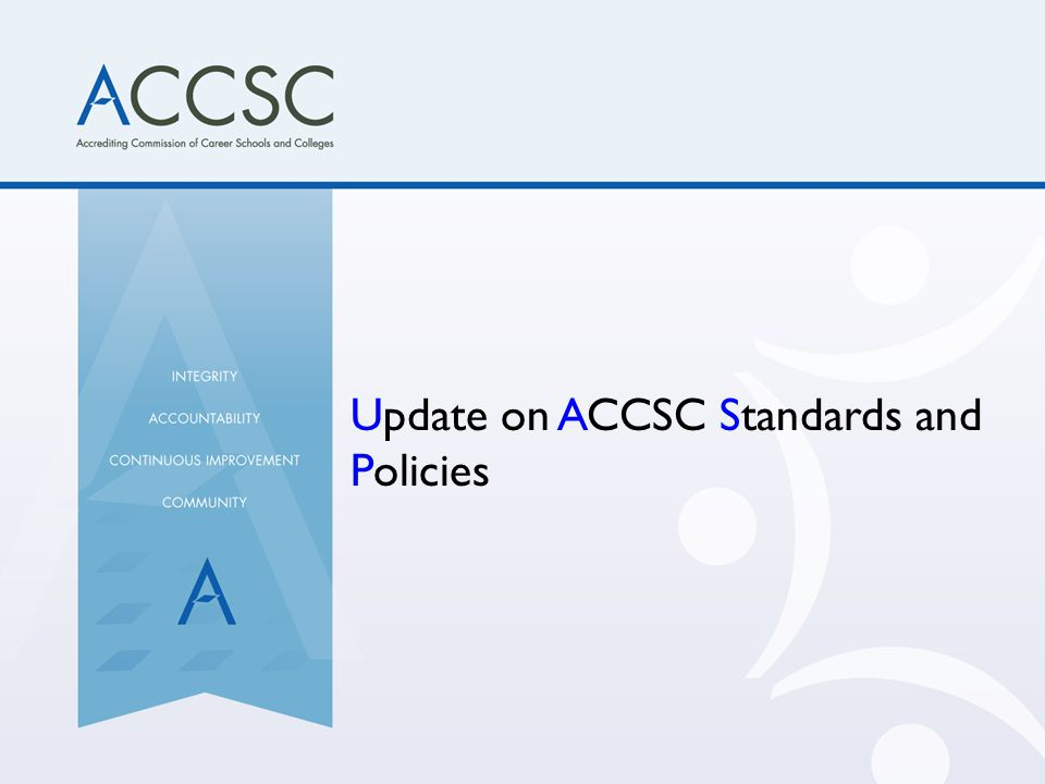 Update on ACCSC Standards and Policies