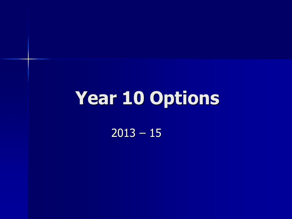 Year 10 Options 2013 – 15
