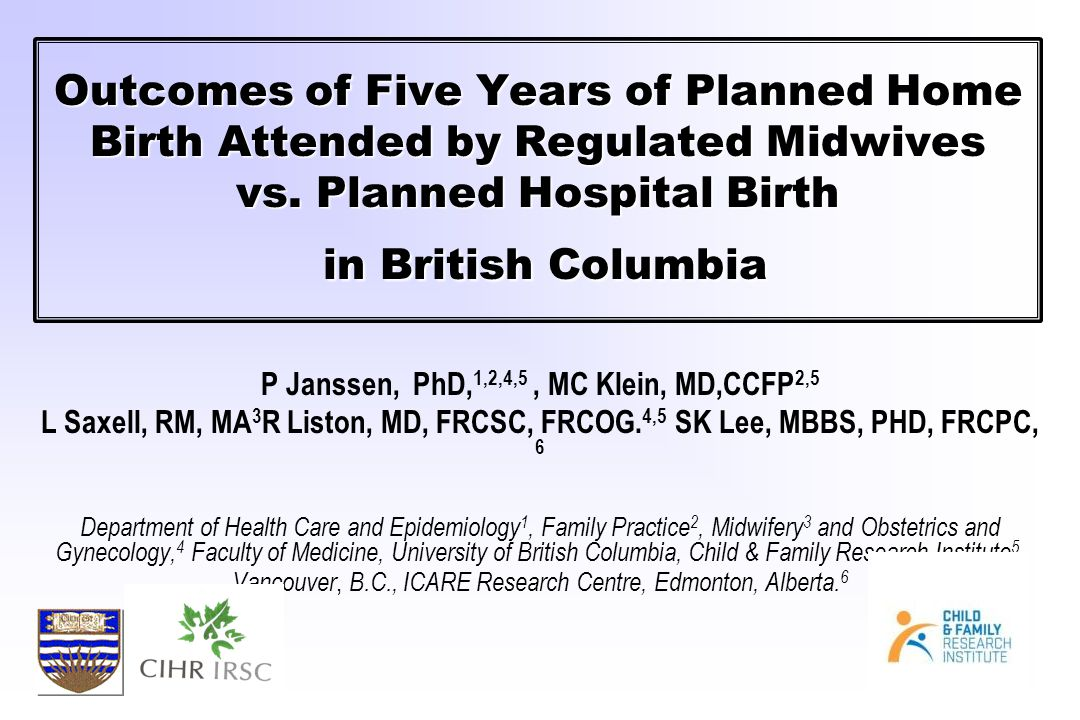 Outcomes of Five Years of Planned Home Birth Attended by Regulated Midwives vs.