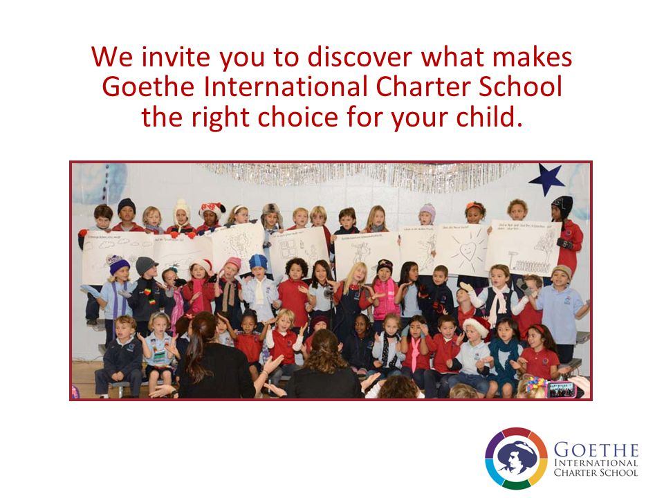We invite you to discover what makes Goethe International Charter School the right choice for your child.