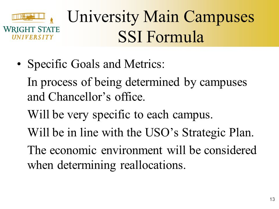 University Main Campuses SSI Formula Specific Goals and Metrics: In process of being determined by campuses and Chancellor's office.