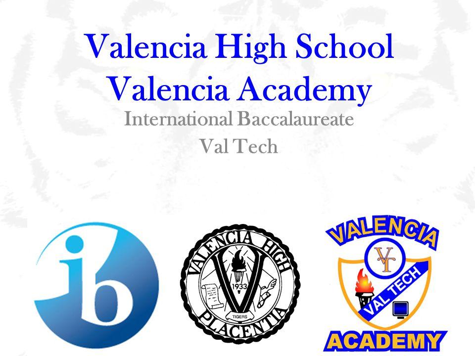 Valencia High School Valencia Academy International Baccalaureate Val Tech