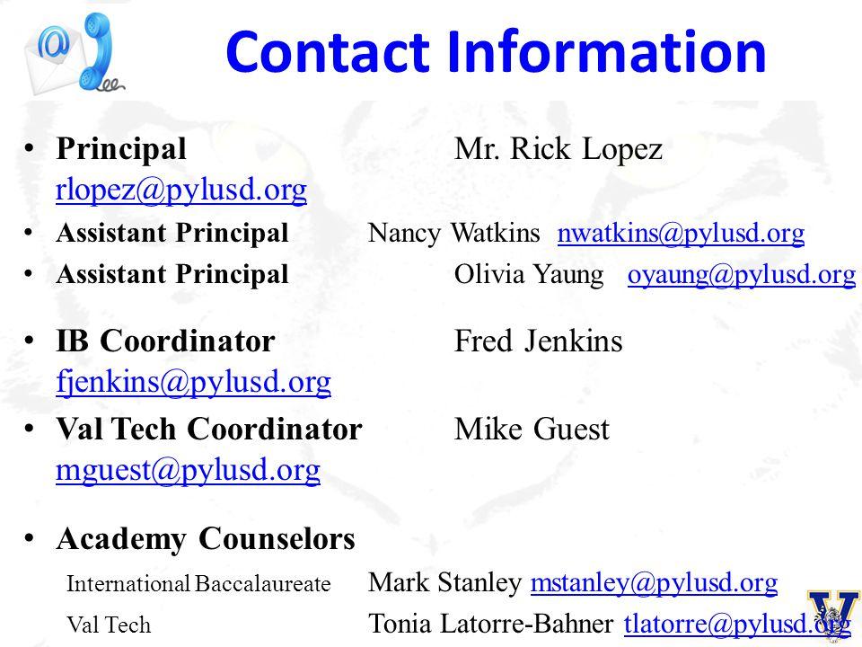 Contact Information Principal Mr. Rick Lopez rlopez@pylusd.org Assistant Principal Nancy Watkins nwatkins@pylusd.orgnwatkins@pylusd.org Assistant Prin