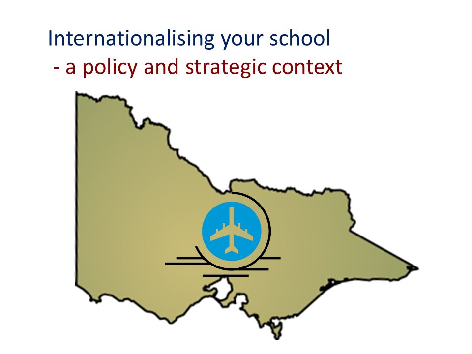 Internationalising your school - a policy and strategic context