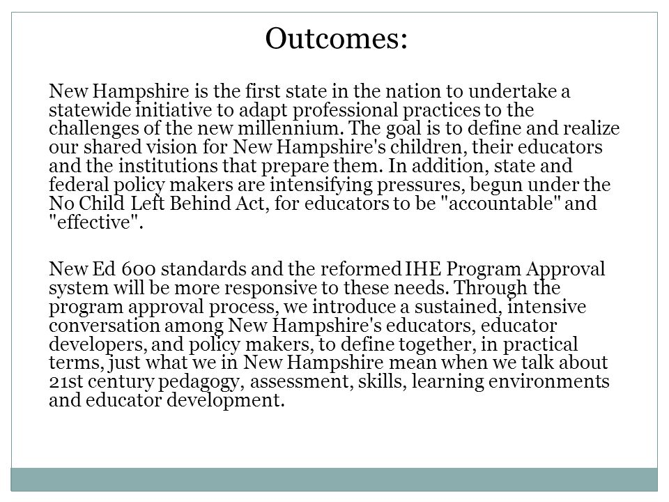 Outcomes: New Hampshire is the first state in the nation to undertake a statewide initiative to adapt professional practices to the challenges of the new millennium.