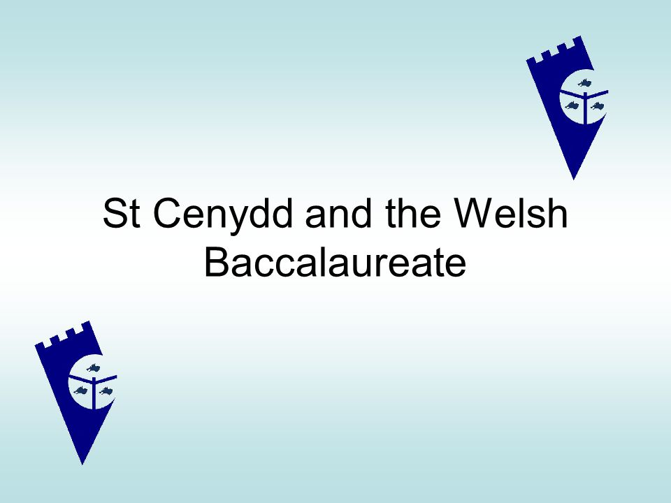 St Cenydd and the Welsh Baccalaureate