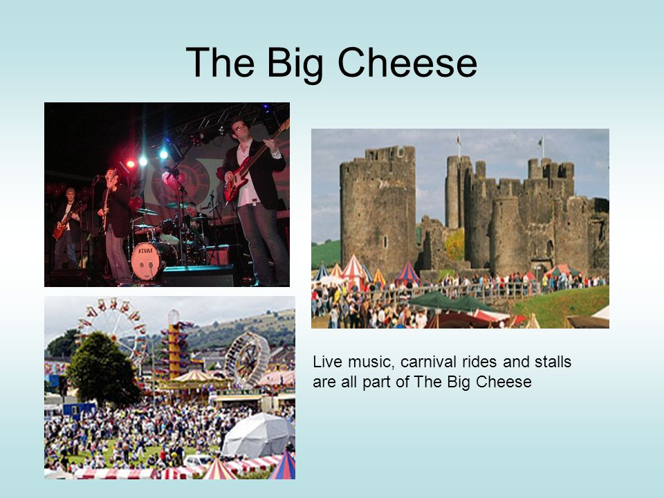 The Big Cheese Live music, carnival rides and stalls are all part of The Big Cheese