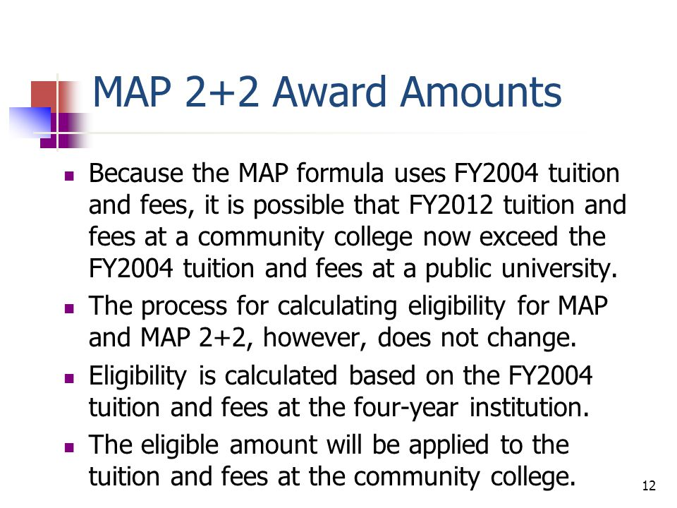 Scenario 1: Student fully MAP-eligible at four-year institution w/FY2004 tuition and fees greater than maximum award.