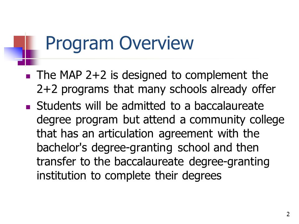Program Overview Since the dollar amounts of students' MAP grants are smaller for attendance at a community college, students will carry forward the difference between the amount that their MAP grant would have been at their bachelor's degree institution of choice and their community college MAP award.