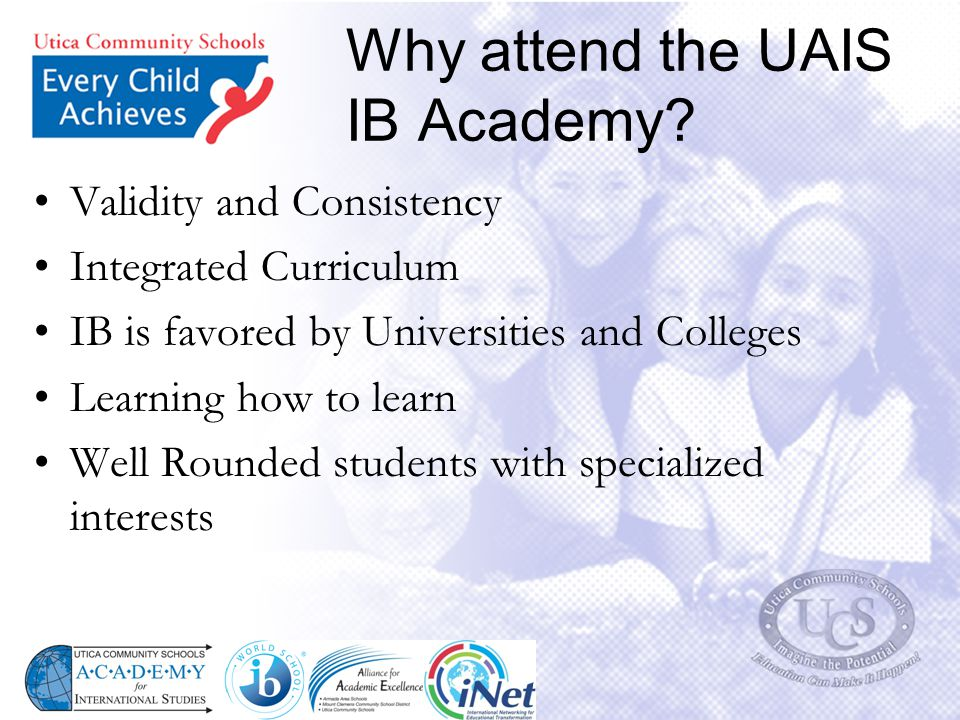 Teachers at the UAIS… Seek students' input on curriculum and assessment Prescribe to IB curriculum and methods of teaching and learning Teachers plan together and create a team atmosphere in the school