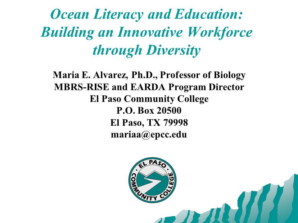 Ocean Literacy and Education: Building an Innovative Workforce through Diversity Maria E.
