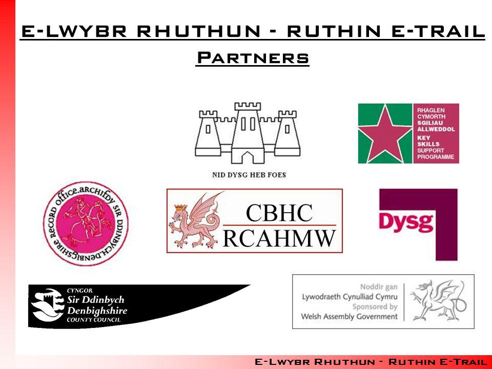 E-LWYBR RHUTHUN - RUTHIN E-TRAIL Partners E-Lwybr Rhuthun - Ruthin E-Trail