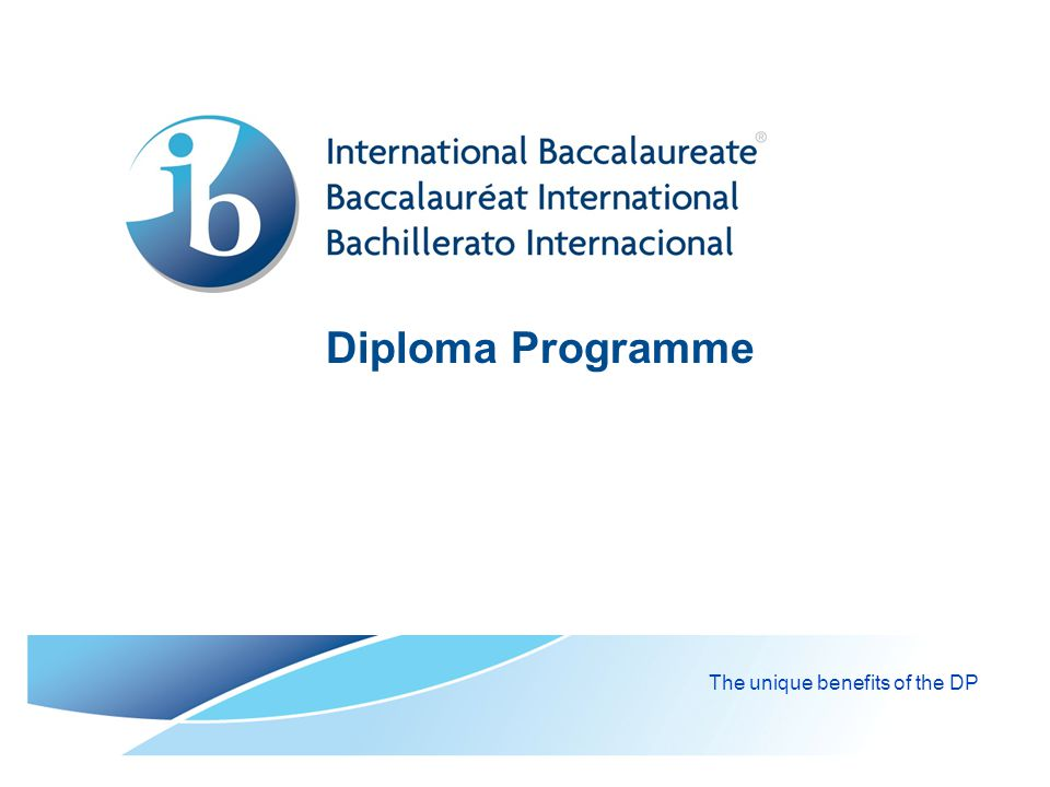 © International Baccalaureate Organization 2007 Contents  IB mission statement  Learner profile  What is the IB Diploma Programme.
