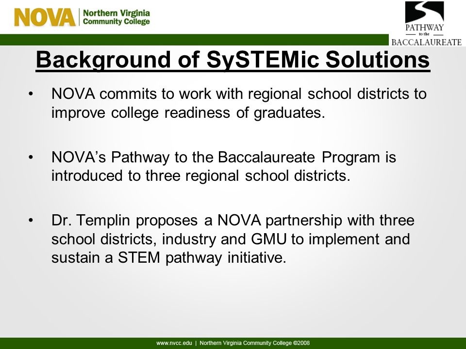 Background of SySTEMic Solutions NOVA commits to work with regional school districts to improve college readiness of graduates. NOVA's Pathway to the
