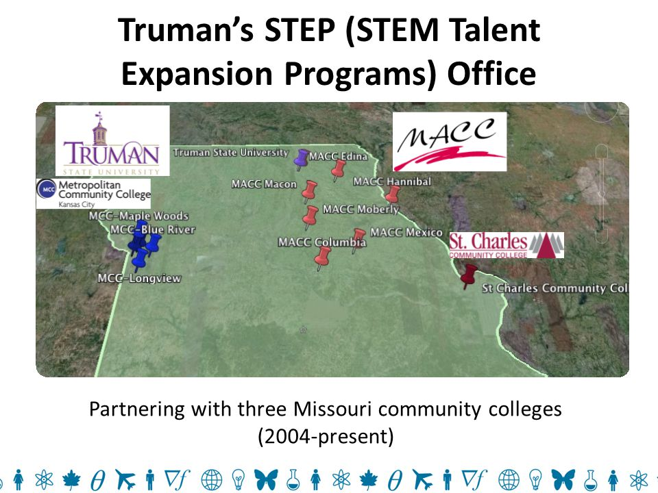 Truman's STEP (STEM Talent Expansion Programs) Office Partnering with three Missouri community colleges (2004-present)