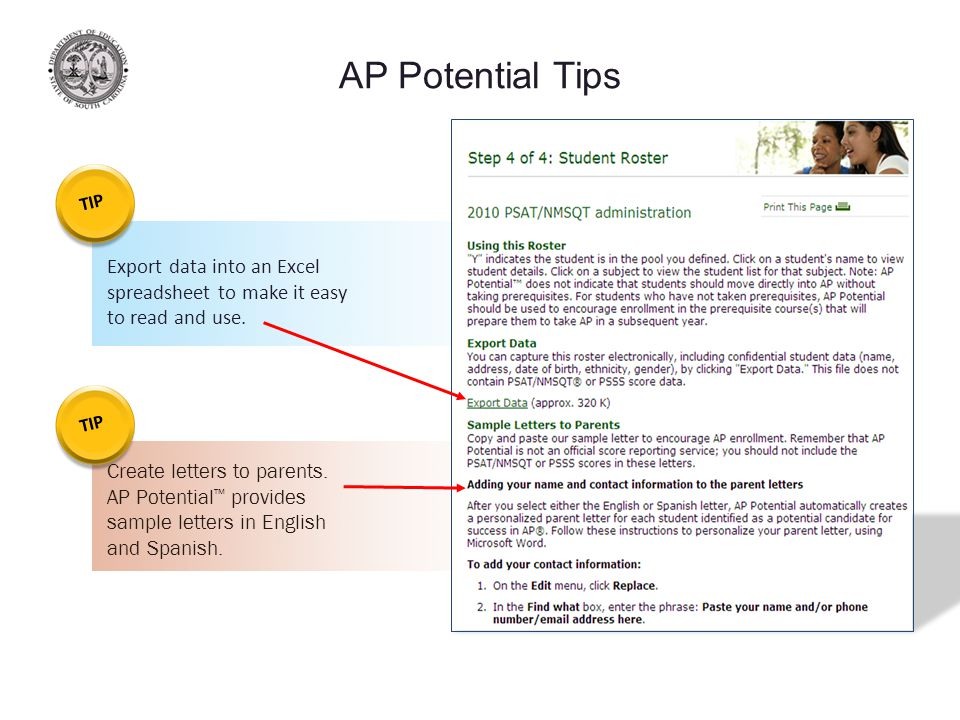 AP Potential Tips Export data into an Excel spreadsheet to make it easy to read and use.