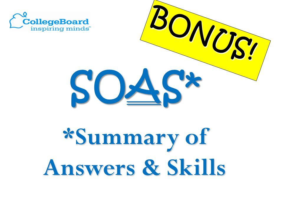 S O S SOAS* *Summary of Answers & Skills BONUS!