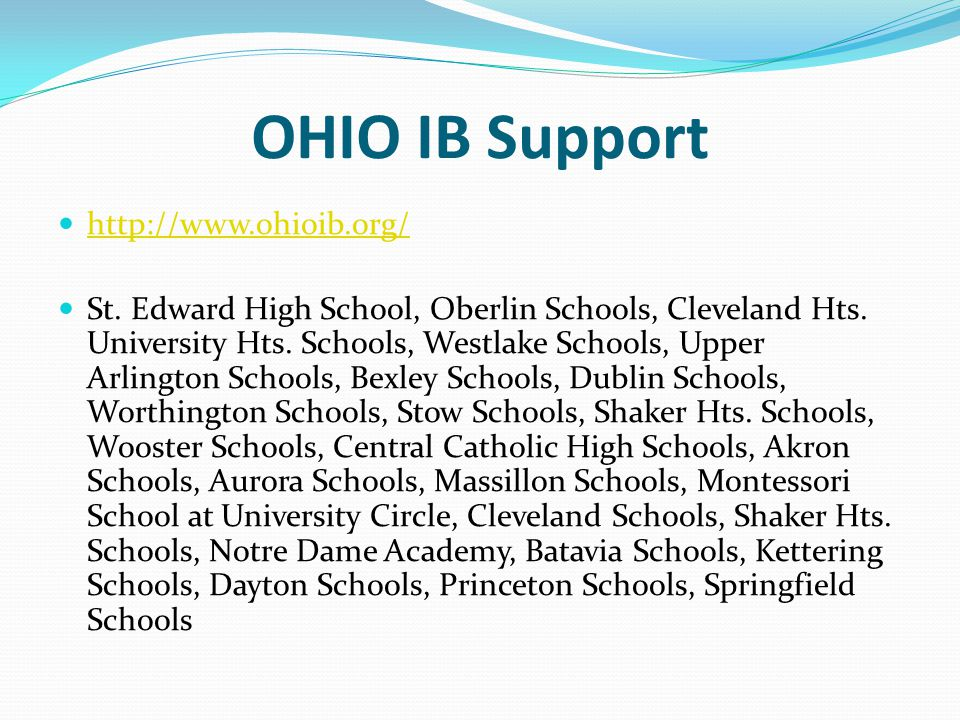 OHIO IB Support http://www.ohioib.org/ St. Edward High School, Oberlin Schools, Cleveland Hts.