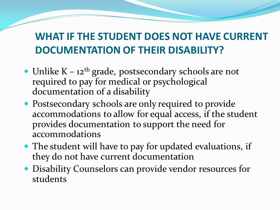 WHAT IF THE STUDENT DOES NOT HAVE CURRENT DOCUMENTATION OF THEIR DISABILITY.