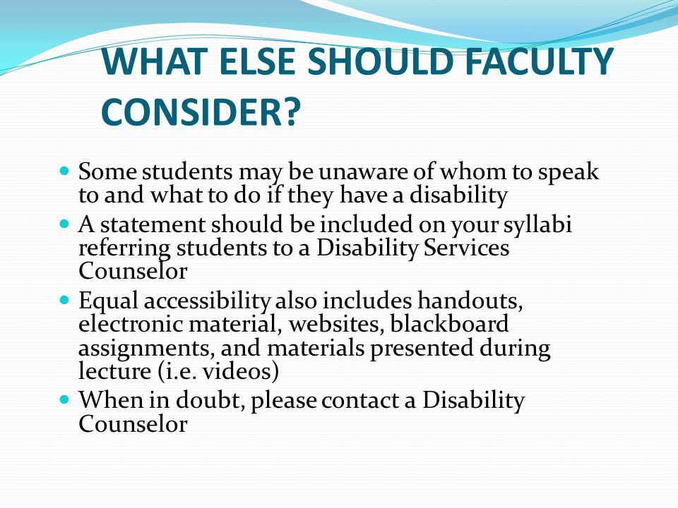 WHAT ELSE SHOULD FACULTY CONSIDER.