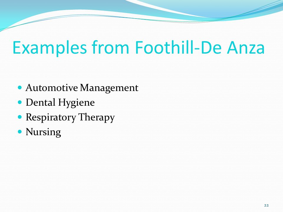 Examples from Foothill-De Anza Automotive Management Dental Hygiene Respiratory Therapy Nursing 22