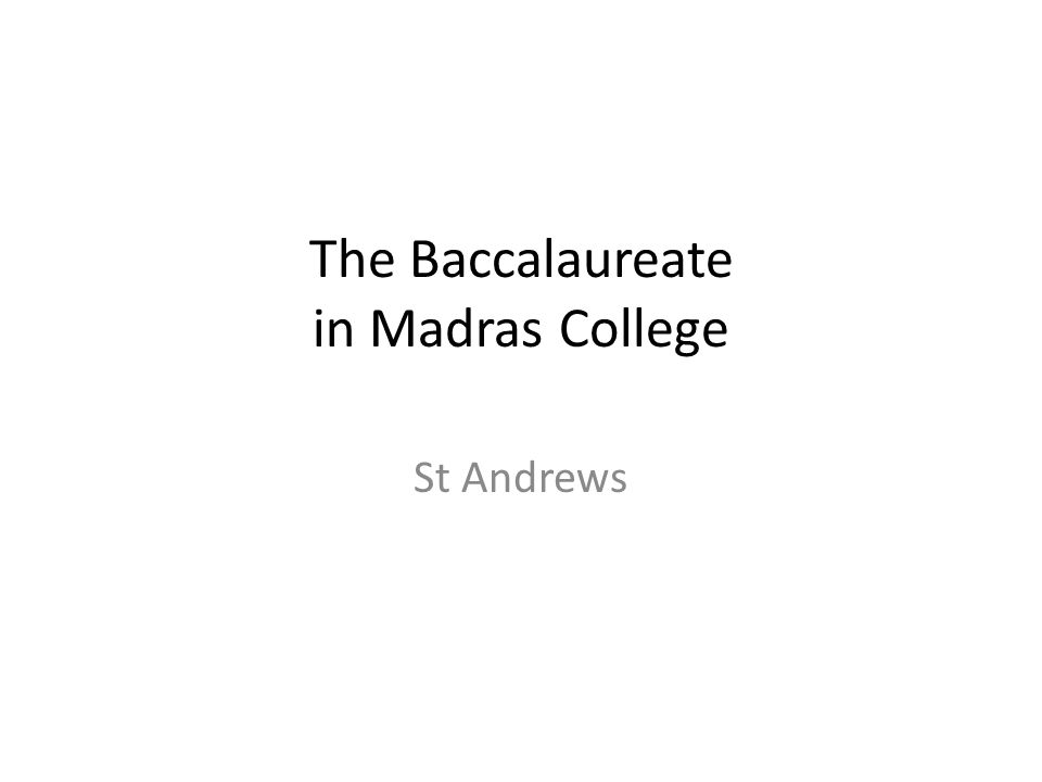 The Baccalaureate in Madras College St Andrews