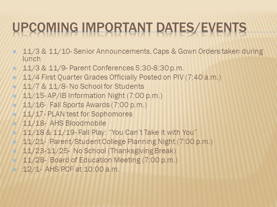  11/3 & 11/10- Senior Announcements, Caps & Gown Orders taken during lunch  11/3 & 11/9- Parent Conferences 5:30-8:30 p.m.