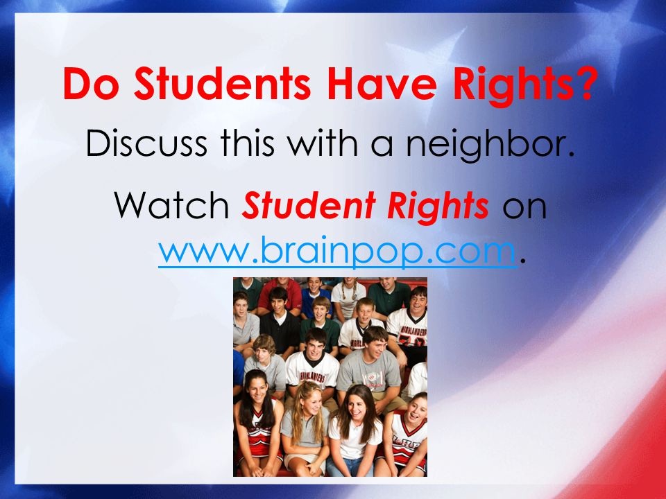 Do Students Have Rights. Discuss this with a neighbor.