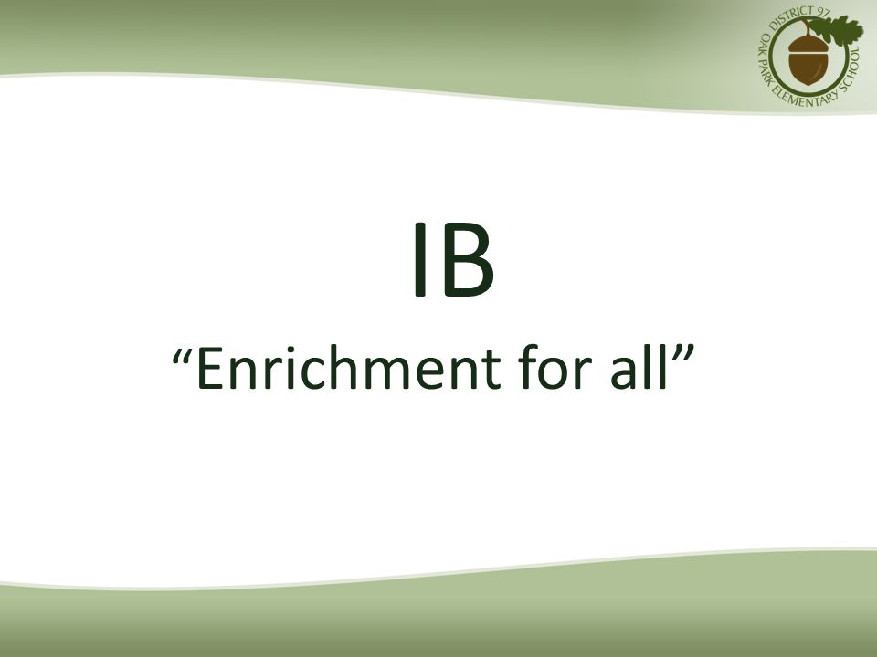 IB Enrichment for all