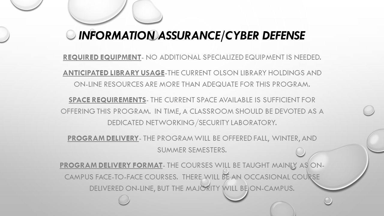 INFORMATION ASSURANCE/CYBER DEFENSE REQUIRED EQUIPMENT- NO ADDITIONAL SPECIALIZED EQUIPMENT IS NEEDED.