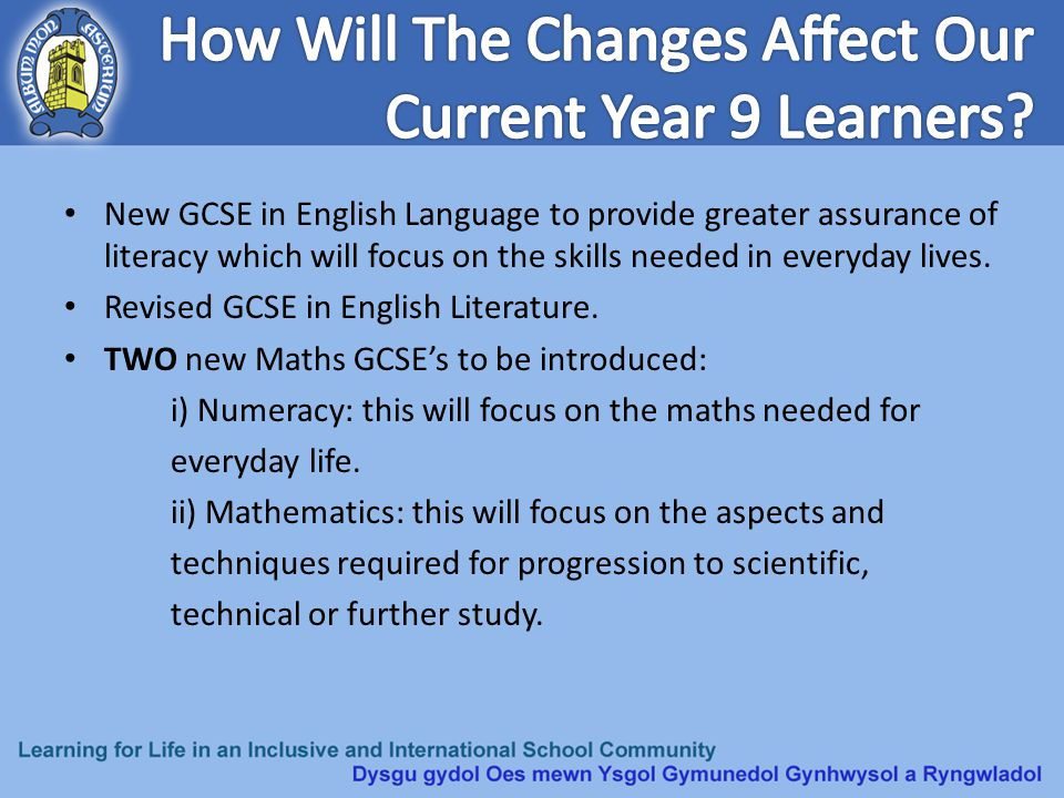 New GCSE in English Language to provide greater assurance of literacy which will focus on the skills needed in everyday lives. Revised GCSE in English