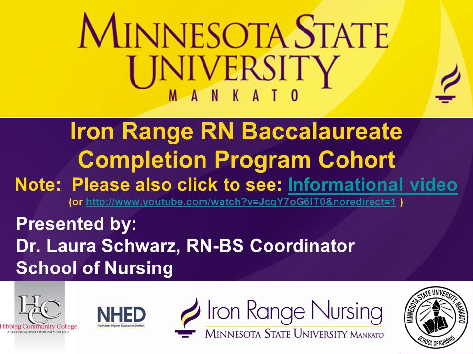  Iron Range Nursing is a new model for rural communities and their healthcare providers and offers academic progression from Hibbing Community College's Associate Degree Nursing program to Bachelor of Science in nursing and Master of Science in Nursing and/or Doctor of Nursing Practice degrees for qualified students.