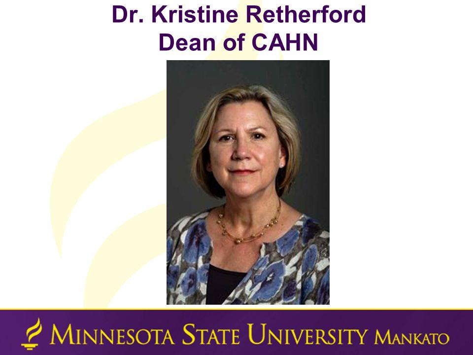 Dr. Kristine Retherford Dean of CAHN