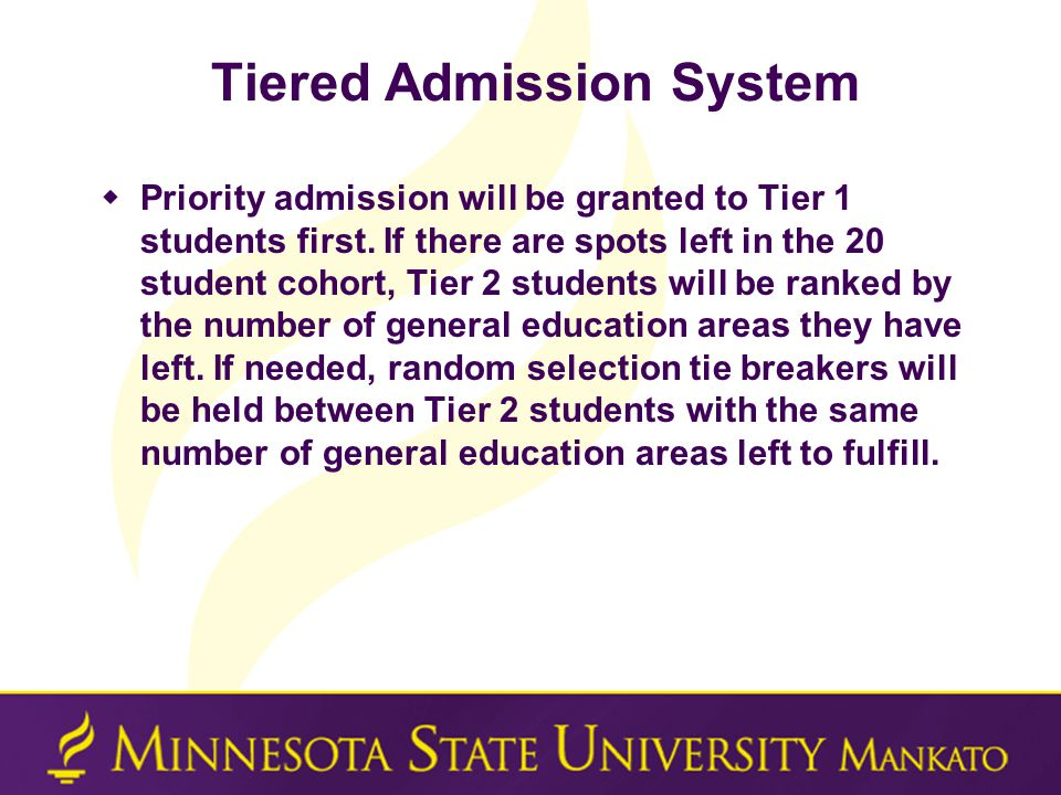 Tiered Admission System  Priority admission will be granted to Tier 1 students first.