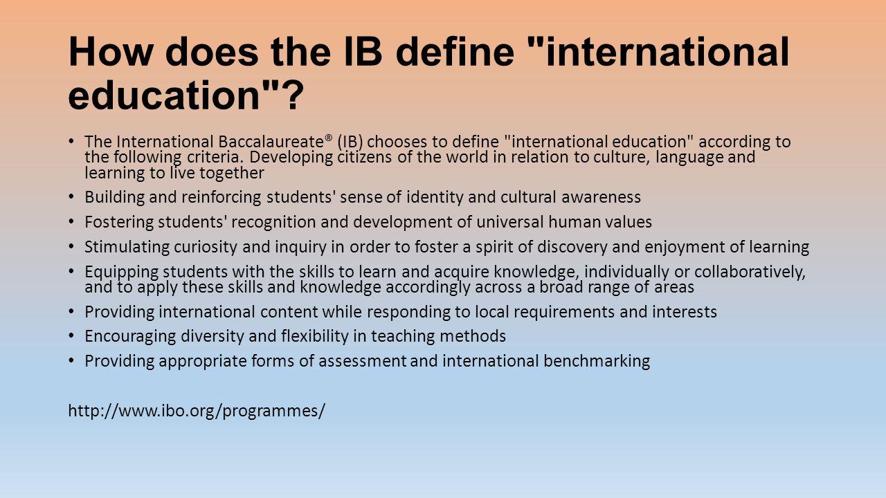 How does the IB define international education .