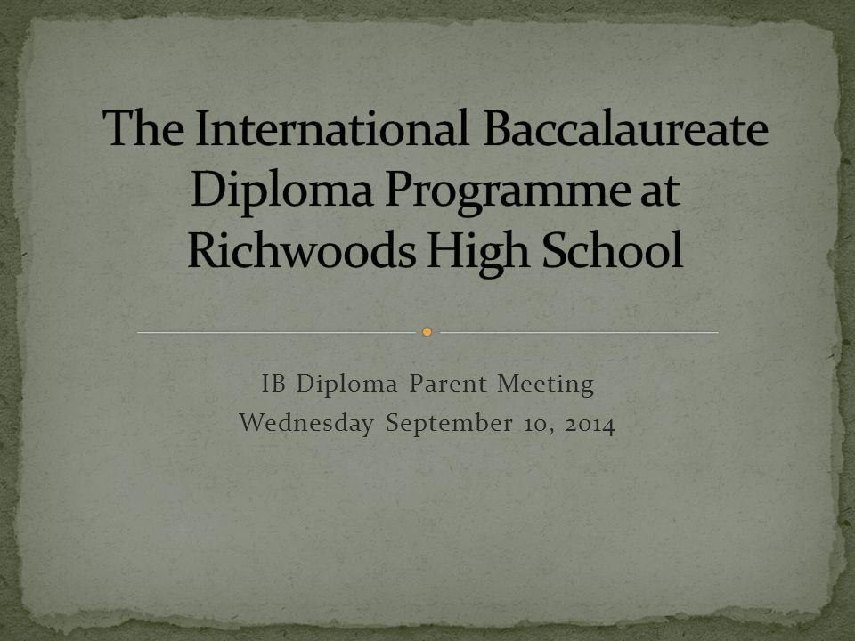 IB Diploma Parent Meeting Wednesday September 10, 2014