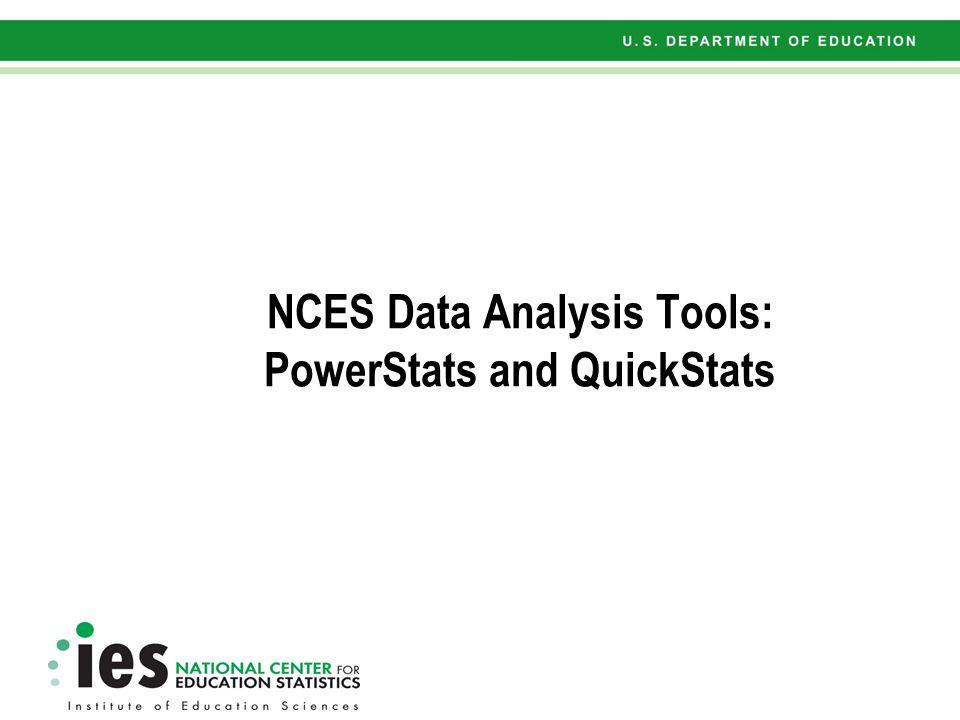 NCES Data Analysis Tools: PowerStats and QuickStats