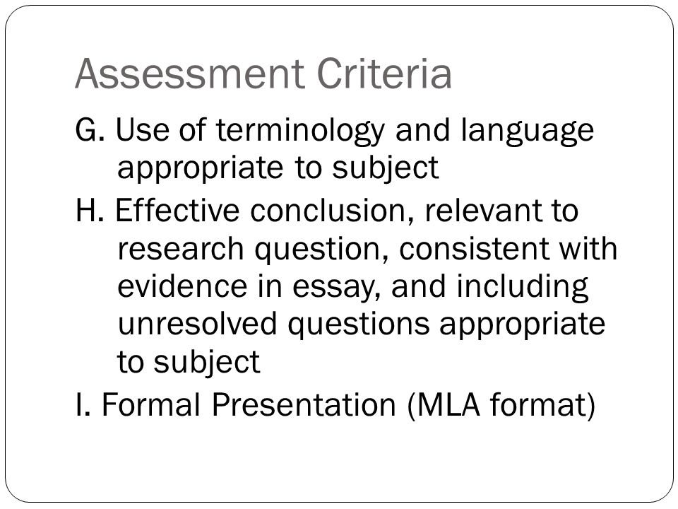 Assessment Criteria G. Use of terminology and language appropriate to subject H.