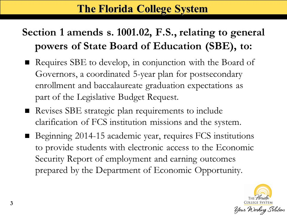 The Florida College System Requires SBE to identify performance metrics for the FCS and develop a plan that specifies goals and objectives for each FCS institution.