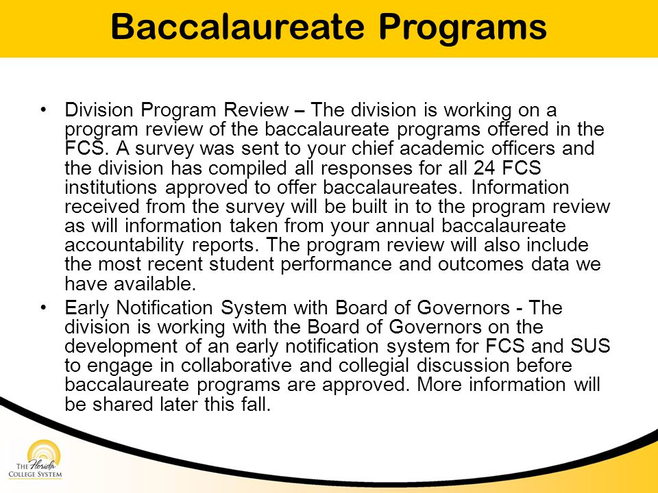 Baccalaureate Programs Division Program Review – The division is working on a program review of the baccalaureate programs offered in the FCS.