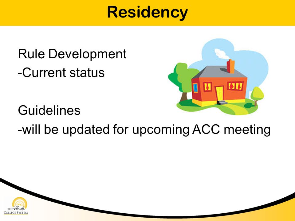 Residency Rule Development -Current status Guidelines -will be updated for upcoming ACC meeting