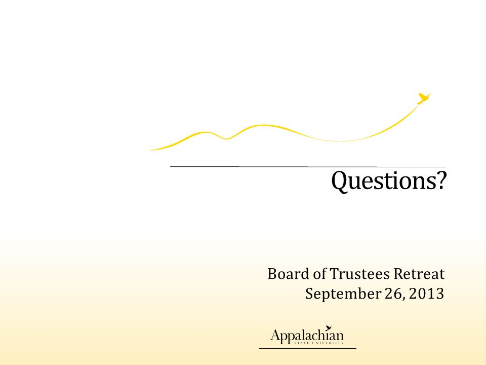 Questions Board of Trustees Retreat September 26, 2013