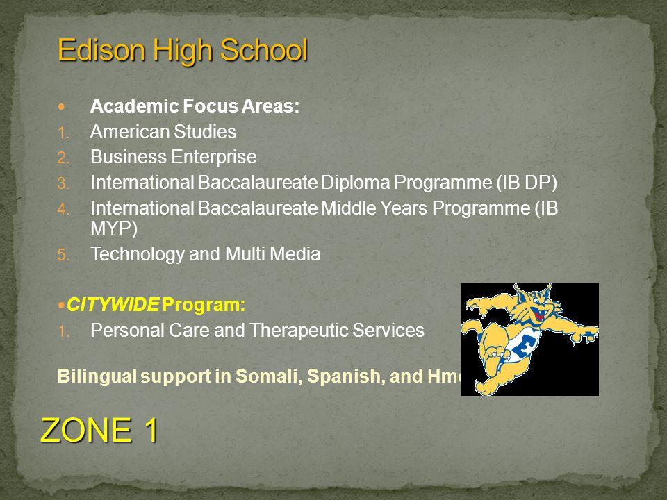 Academic Focus Areas: 1. American Studies 2. Business Enterprise 3.