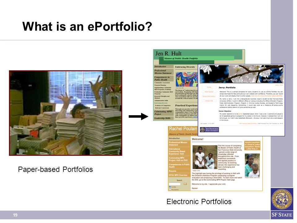 19 What is an ePortfolio Paper-based Portfolios Electronic Portfolios